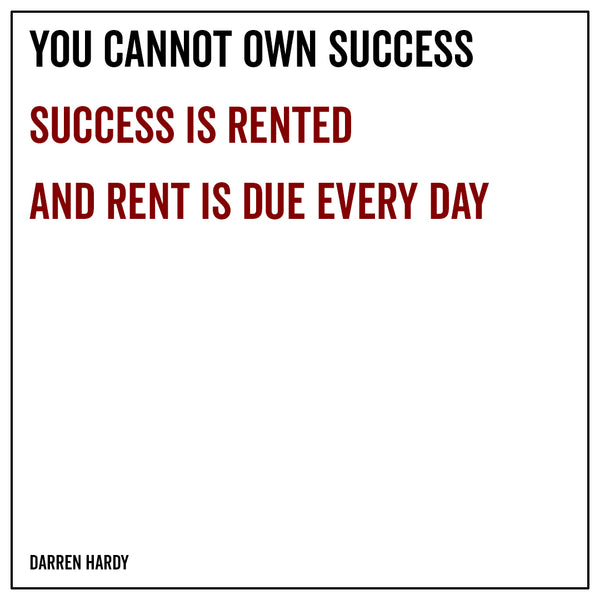 You cannot own success