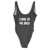 COME AT ME BRO SWIMSUIT