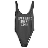 BEACH BETTER HAVE MY SUNNY SWIMSUIT