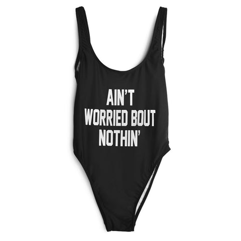 AIN'T WORRIED BOUT NOTHIN' SWIMSUIT