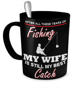 My Wife Is My Best Catch - Limited Edition - National Fishing Association