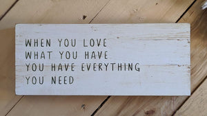Creative Co-op Everything You Need Wood Sign