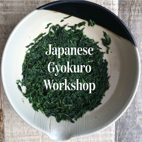 Japanese Gyokuro Workshop!