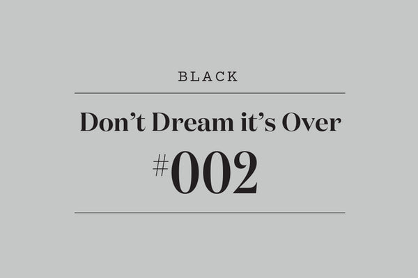 #002 Don't Dream it's Over