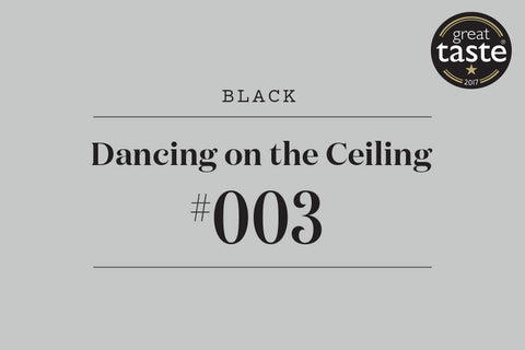 #003 Dancing on the Ceiling: 2017 Great Taste Award Winner!