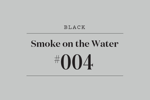 #004 Smoke on the Water