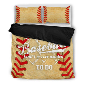 Baseball Is All I've Ever Wanted To Do Bedding