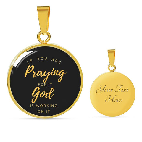 If Praying, God Working Circle Pendant