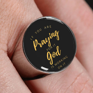 If Praying, God Working Ring