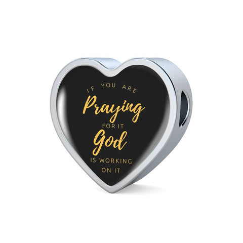 Image of If Praying, God Working Heart Charm