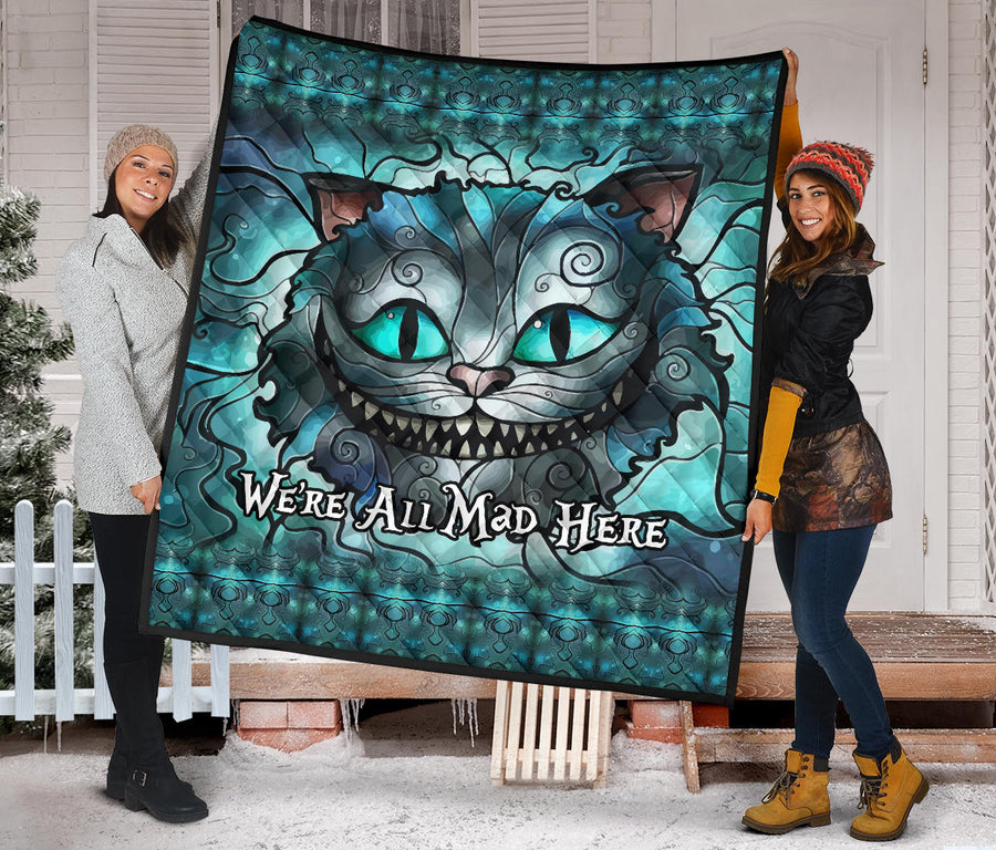 We'Re All Mad Here - Premium Quilt