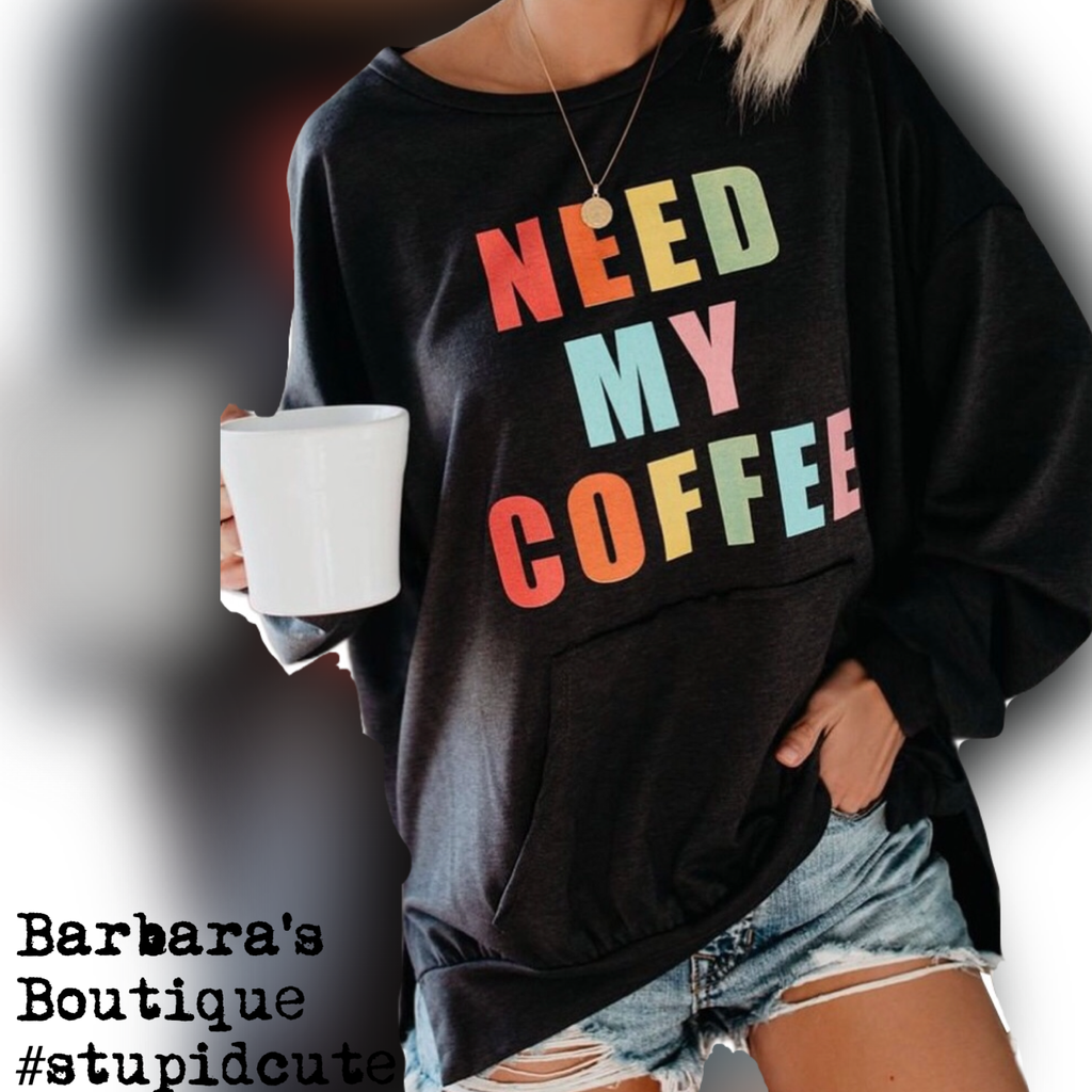 """Need My Coffee"" Pullover With Front Pocket"