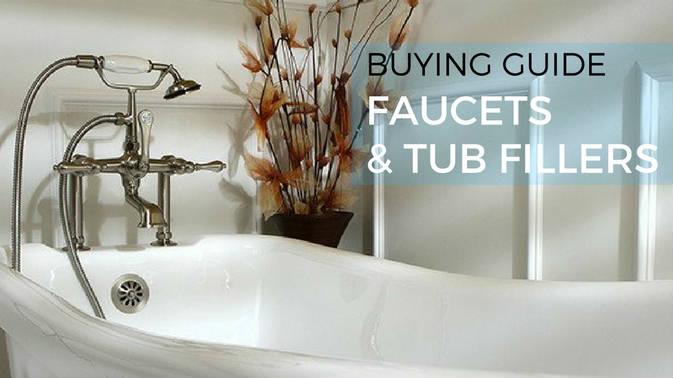 How To Choose Your Faucet Or Tub Filler That Matches Your Bathroom
