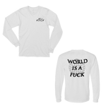 world is a fuck long sleeve t-shirt (w)
