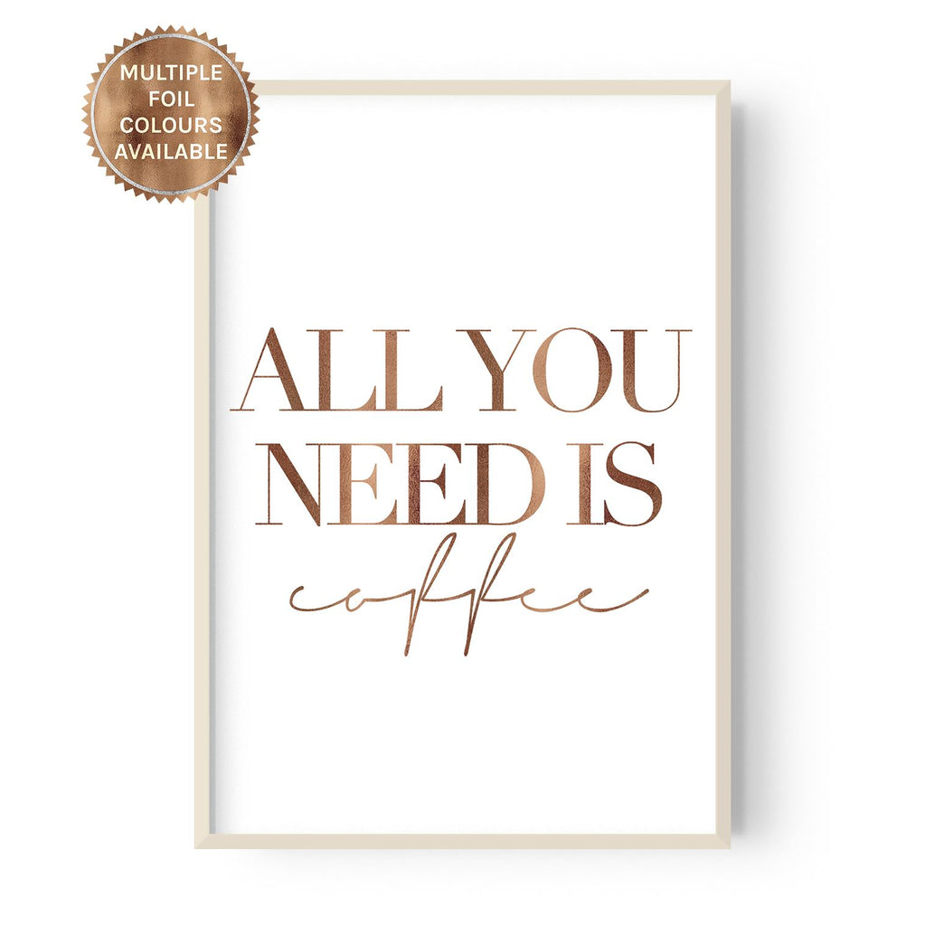 All you need is coffee - foiled - Hustle Living
