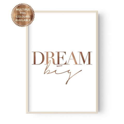 Dream Big - foiled - Hustle Living