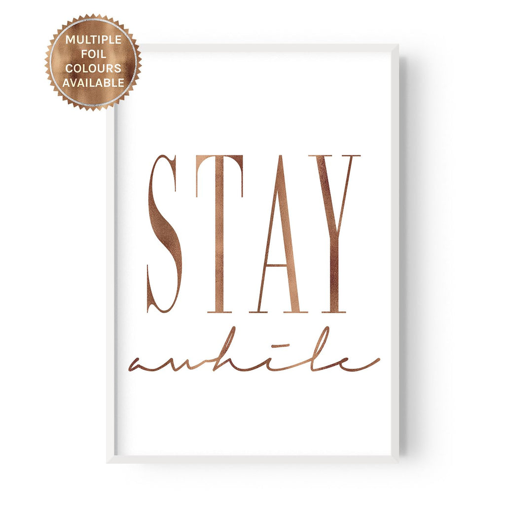 Stay Awhile - foiled - Hustle Living