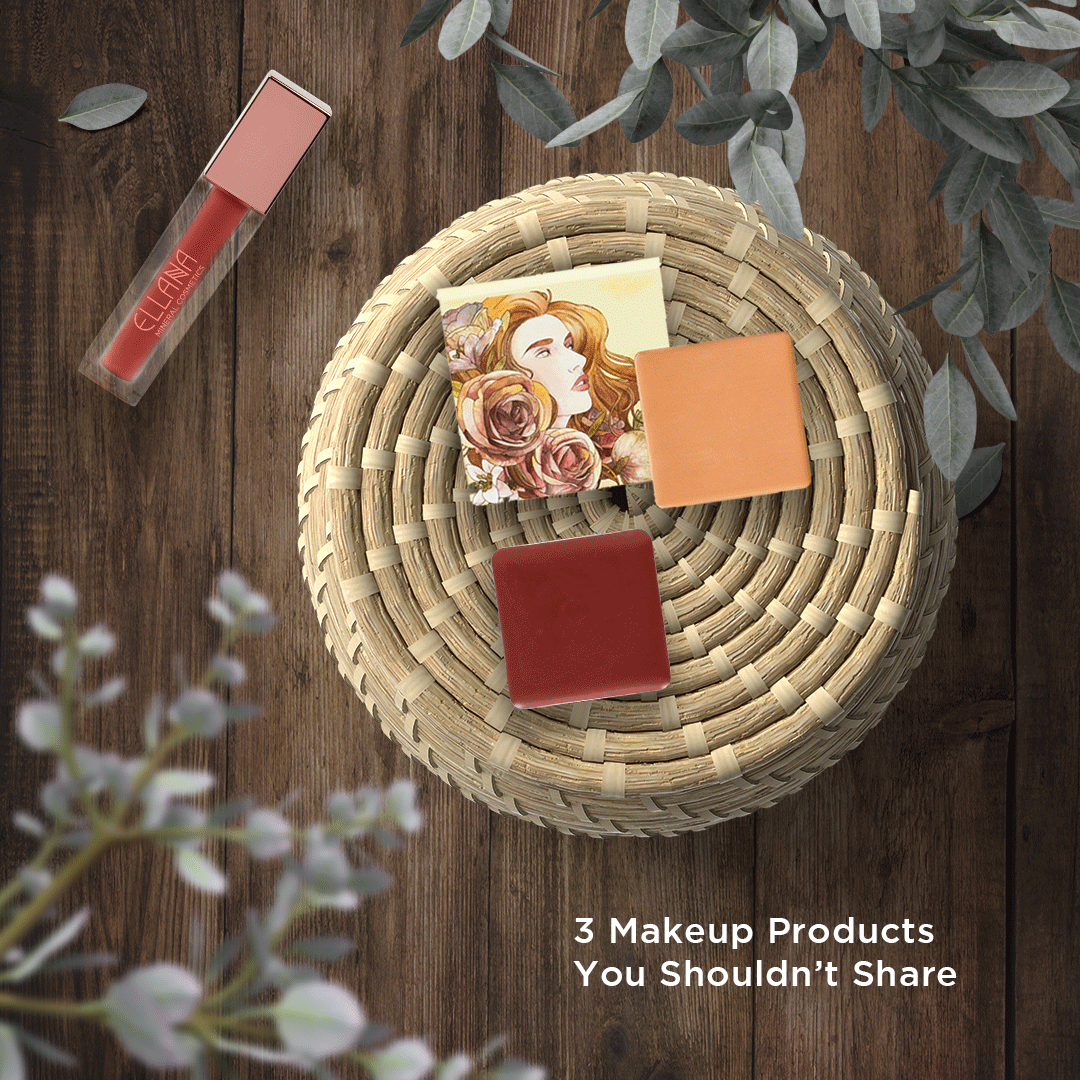 3 MAKEUP PRODUCTS YOU SHOULDN'T SHARE