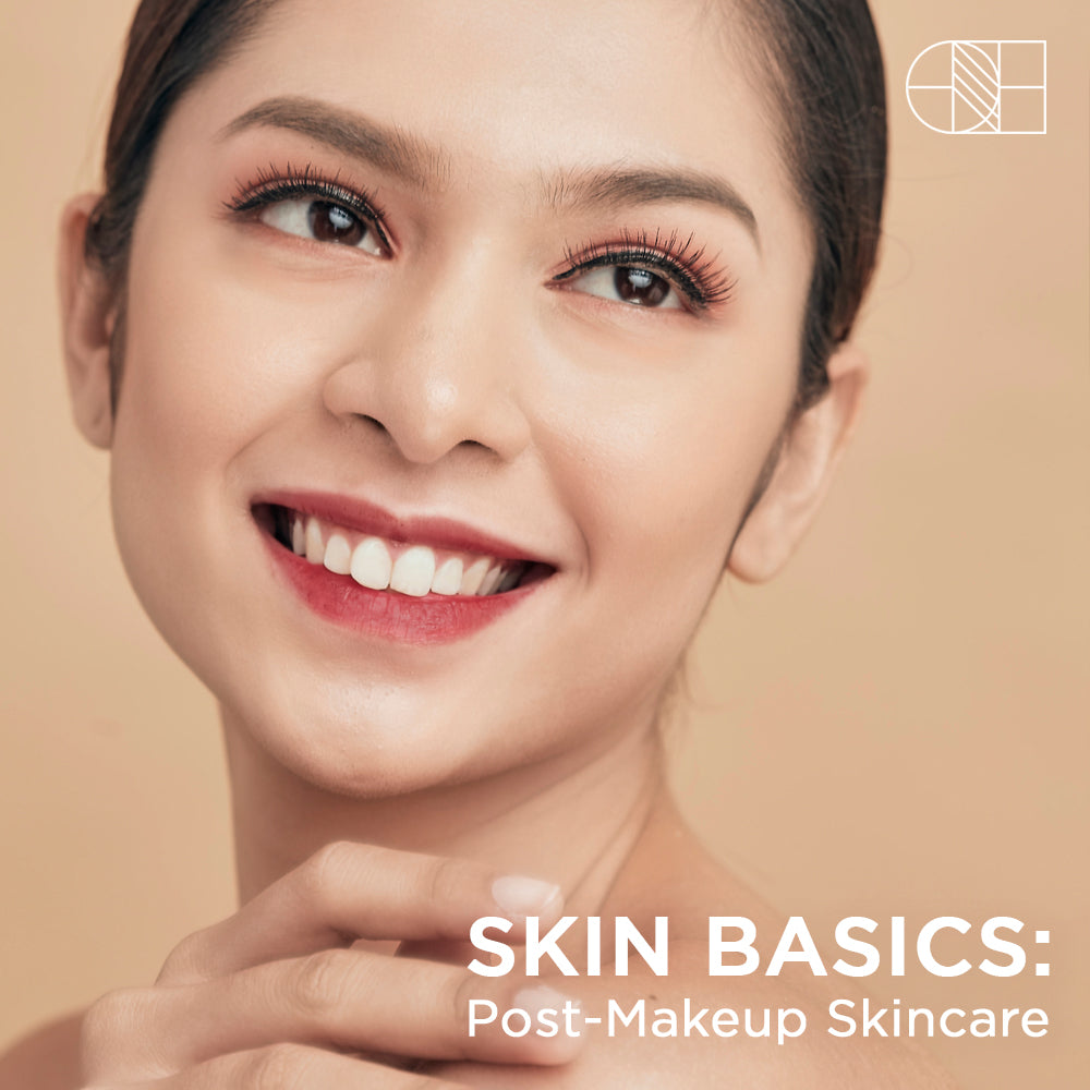 SKIN BASICS: Post-Makeup Skincare