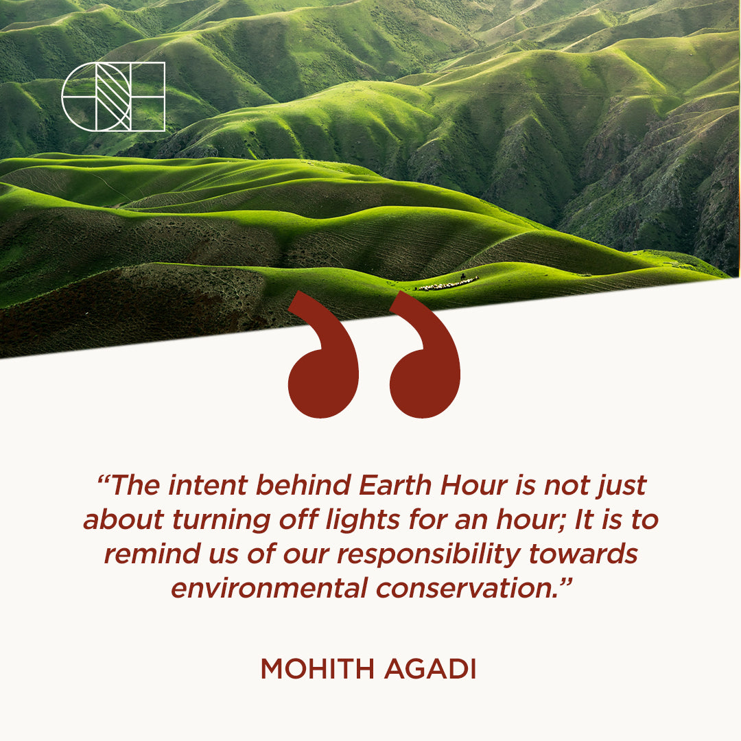 """The intent behind Earth Hour is not just about turning off lights for an hour; It is to remind us of our responsibility towards environmental conservation."" ― Mohith Agadi"