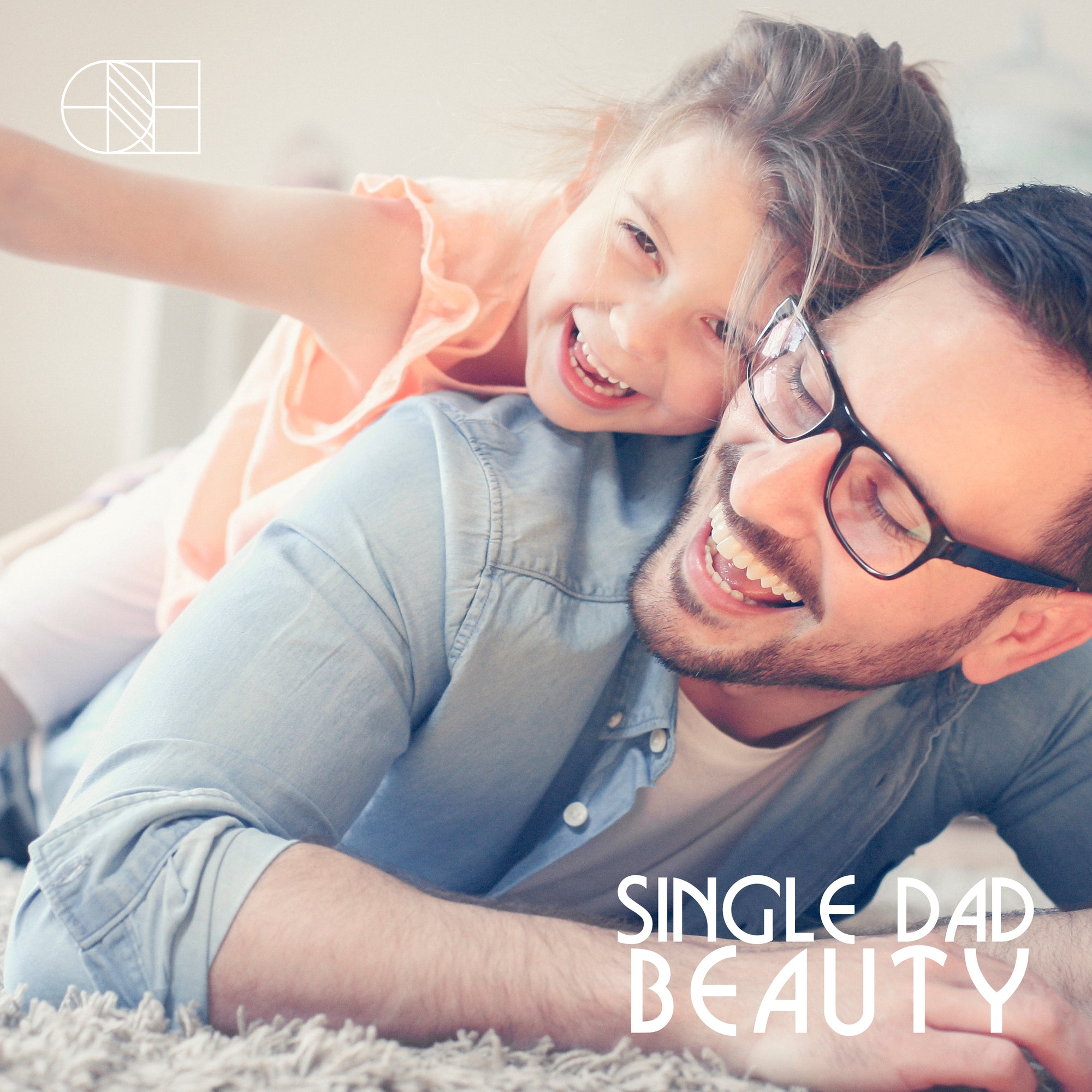 Father's Day Series: Single Dad Beauty