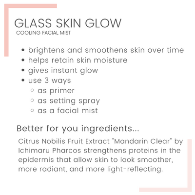 Glass Skin Glow Cooling 3-in-1 Facial Mist with Mandarin Extract