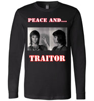 Peace and Traitor ... Long Sleeve T-shirt *Front/Back Print* - Random Veteran LLC