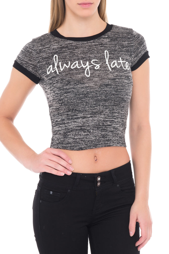 ALWAYS LATE GRAPHIC CROPPED RINGER TEE