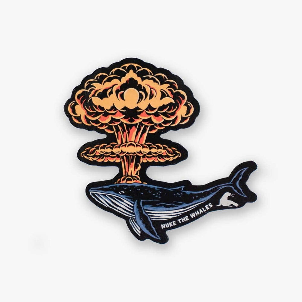 NUKE THE WHALES STICKER