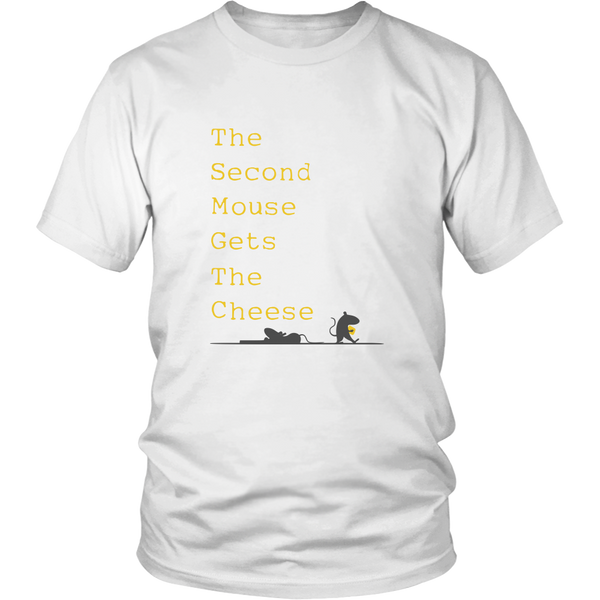 f7d23ae5518 Men s T-Shirt Motivation - The Second Mouse Gets The Cheese  24.95