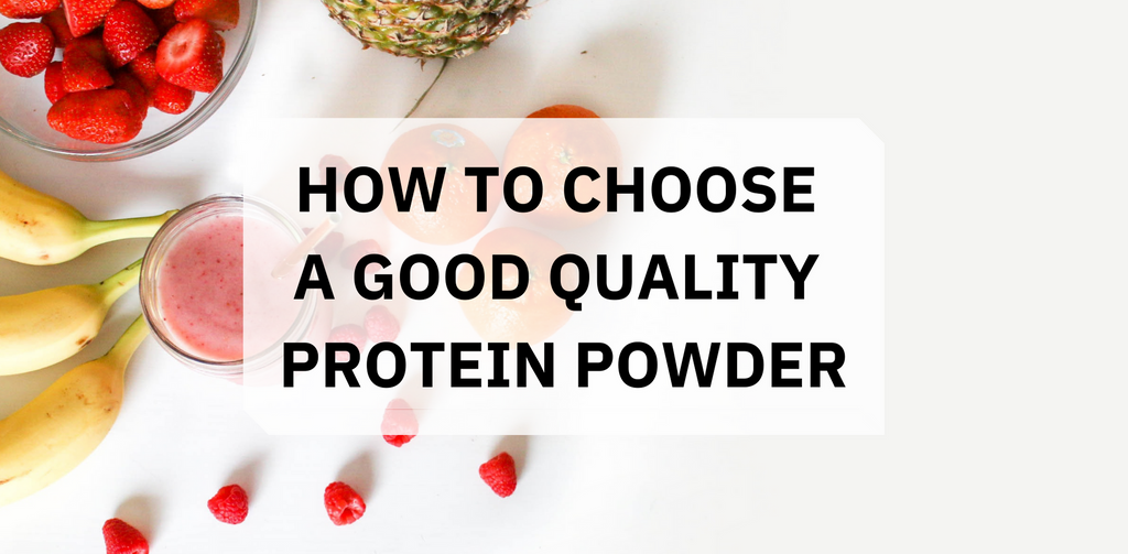 How to Choose a Good Quality Protein Powder