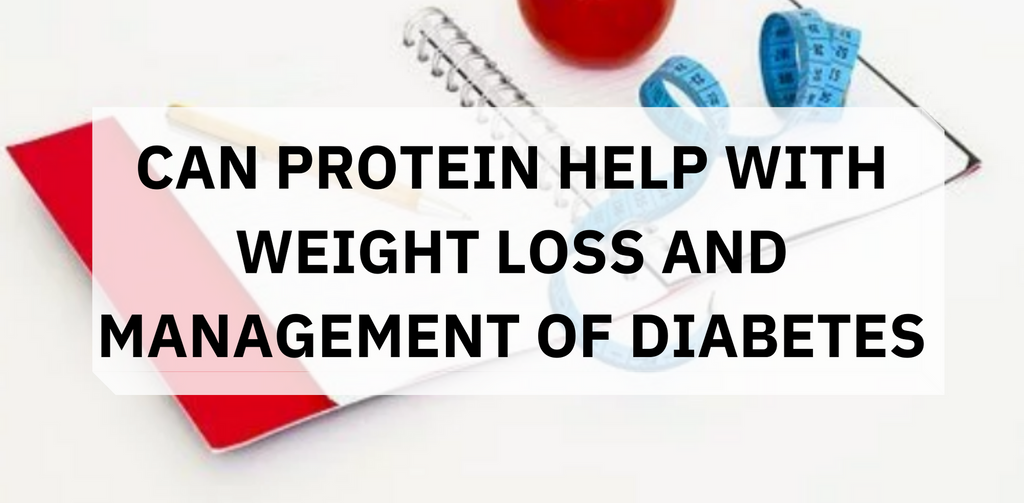Can protein help with weight loss and management of diabetes