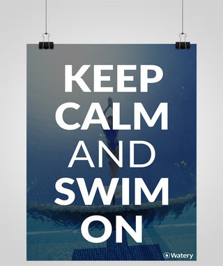 Keep Calm And Swim On - Svømmeplakater -  Watery.dk