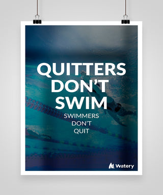 Quitters Don't Swim - Swimmers Don't Quit