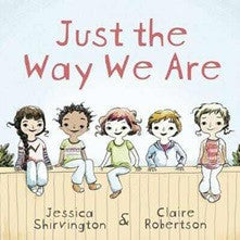 Just the Way We Are Story Book that describes families of all kinds. By Jessica Shrivington
