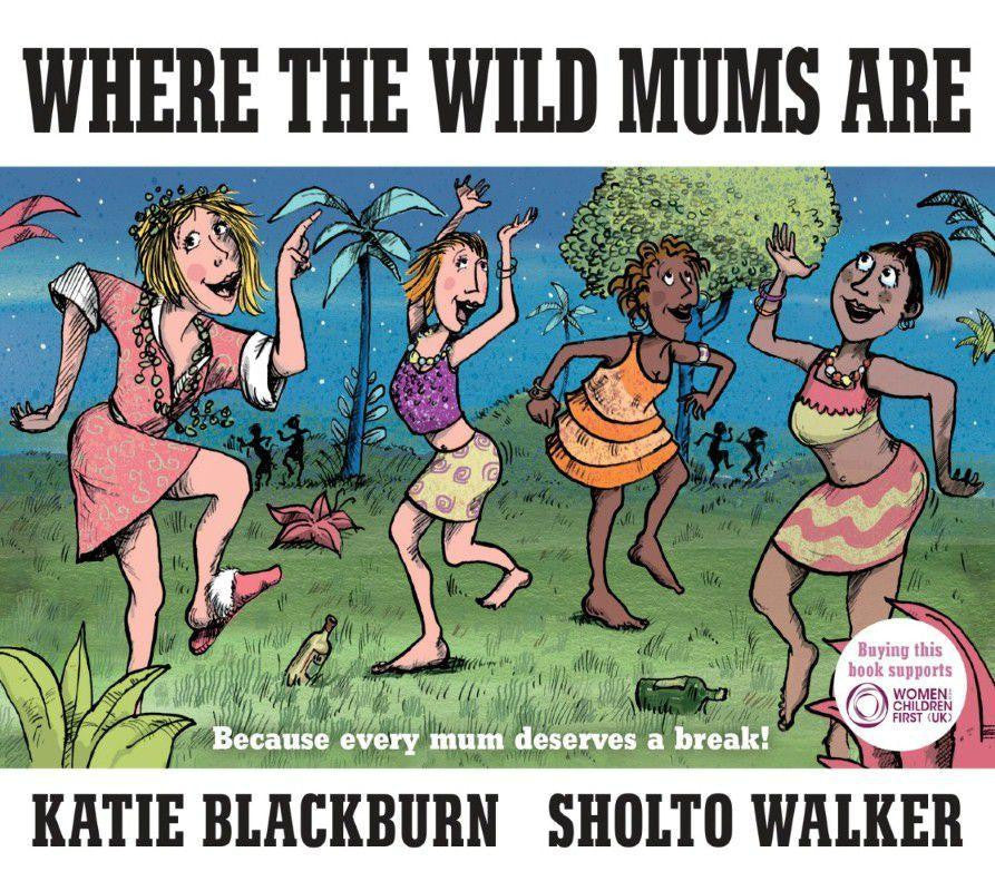 Where the wild Mum's are