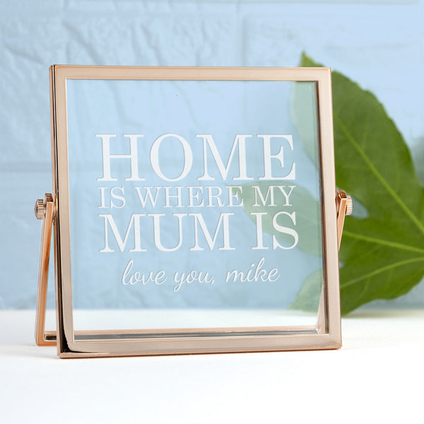 Rose Gold Frame Engraved 'Home is Mum'
