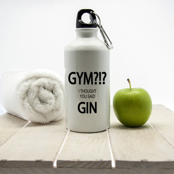 Gym Waterbottle Personalised 'Gym?!? I Thought You Said Gin'