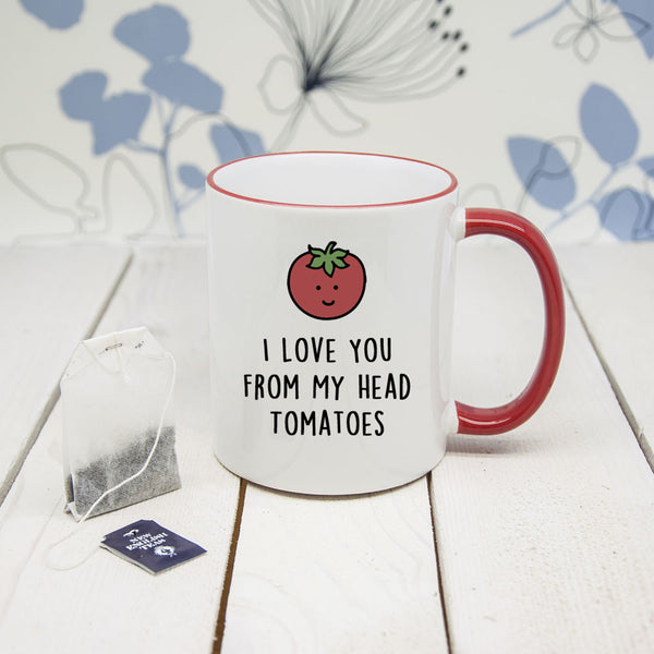 'I Love You From My Head Tomatoes' Mug (Non-Personalised)