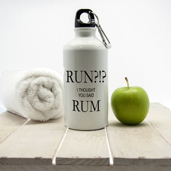 Gym Personalised Watrbottle 'Run?!? I Thought You Said Rum'