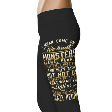 I Mean Come On We Hunt Monsters Leggings