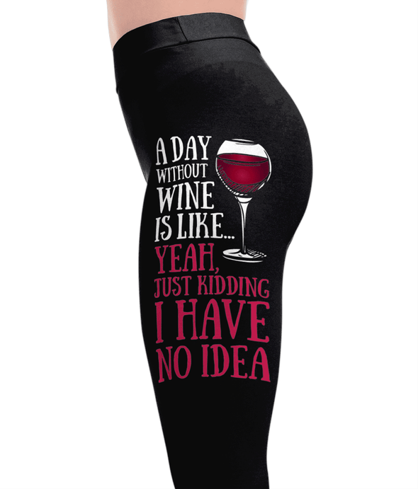 A Day Without Wine - Drinking Leggings