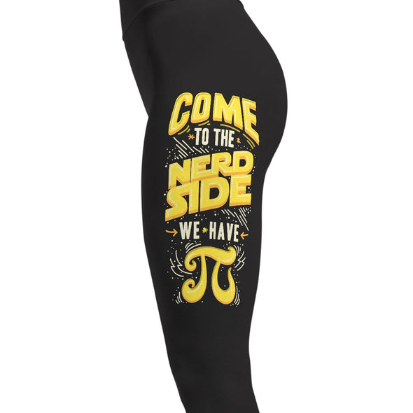 Come To The Nerd Side We Have Pi - Geek Leggings