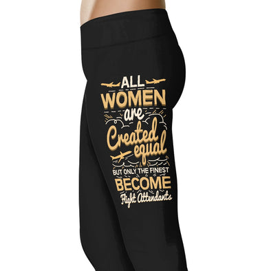 All Women Were Created Equal But Only The Finest - Flight Attendant Leggings