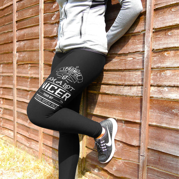 I Promise I'm a lot nicer - Fitness and Wit Leggings