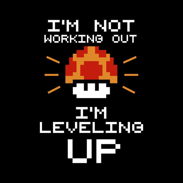 I'm Not Working Out I'm Leveling Up Leggings
