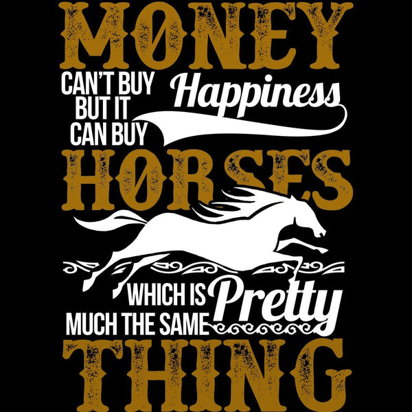Money Can't Buy Happiness - Horse Leggings