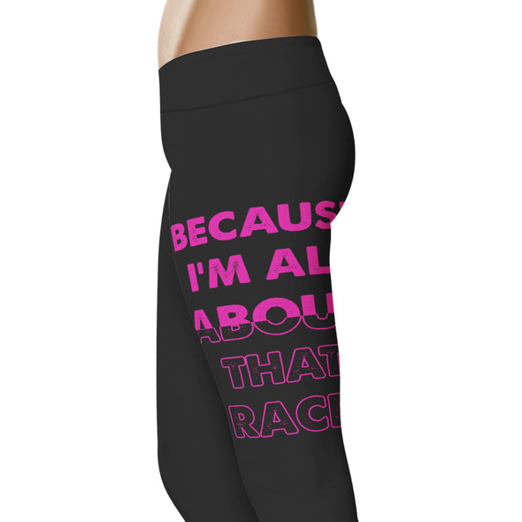 Because I'm all about that Race - Fitness and Wit Leggings