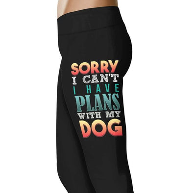 Sorry I cant, I have plans with my dog - Dogs Leggings