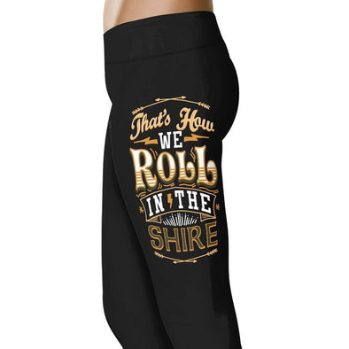 That's How We Roll in the Shire - Leggings